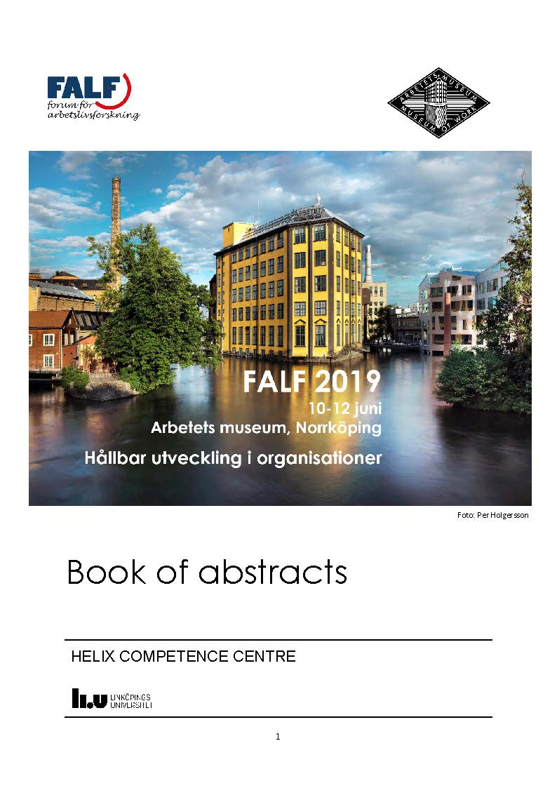 Visa Vol 1 (2019): Book of abstracts, FALF konferens 2019: Hållbar utveckling i organisationer, 10-12 Juni, Arbetets museum, Norrköping